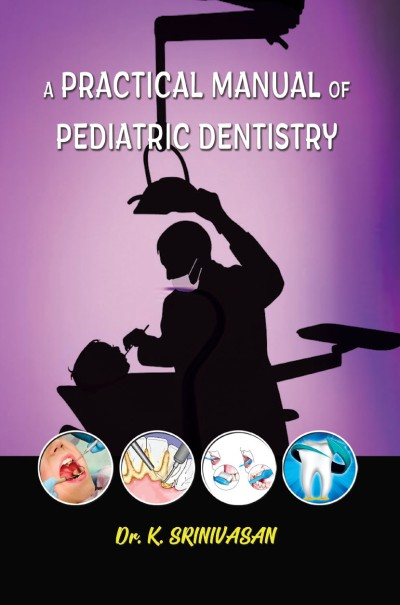 A Practical Manual of Pediatric Dentistry