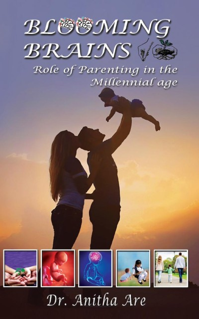 Blooming Brains: Role of Parenting in the Millennial Age